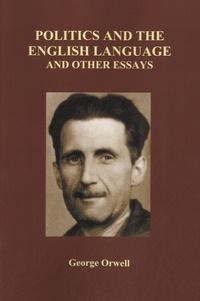 George Orwell - Politics and the English Language and Other Essays.