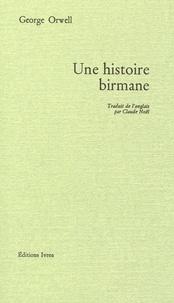 George Orwell - Une histoire birmane.