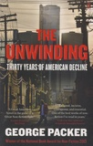 George Packer - The Unwinding - Thirty Years of American Decline.