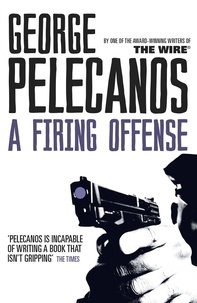 George Pelecanos - A Firing Offense.