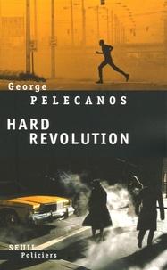 George Pelecanos - Hard révolution.