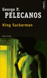 George Pelecanos - King Suckerman.