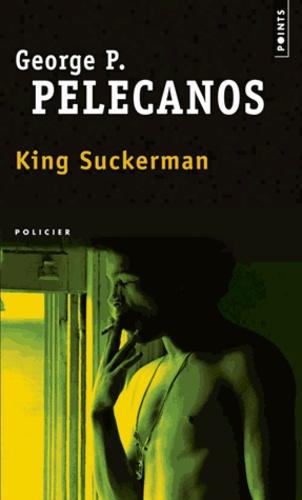 George Pelecanos - King Suckerman.