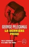 George Pelecanos - La dernière prise.