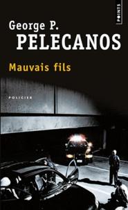 George Pelecanos - Mauvais fils.
