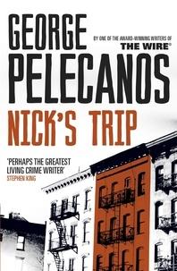 George Pelecanos - Nick's Trip.