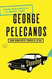 George Pelecanos - Shoedog.