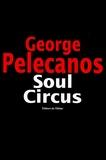 George Pelecanos - Soul Circus.