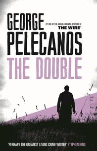George Pelecanos - The Double.