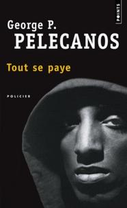 George Pelecanos - Tout se paye.