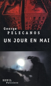George Pelecanos - Un jour en mai.