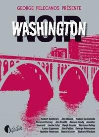George Pelecanos et  Collectif - Washington noir.