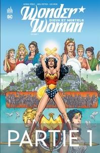 George Pérez et Greg Potter - Wonder Woman - Dieux et Mortels - 1ère partie.