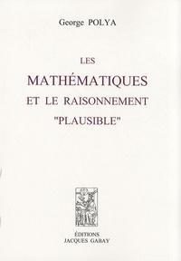 """George Polya - Les mathématiques et le raisonnement """"plausible""""."""