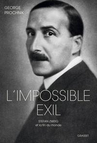 George Prochnik - L'impossible exil - Traduit de l'anglais (Etats-Unis) par Cécile Dutheil de la Rochère.