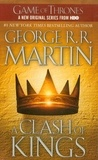 George R. R. Martin - A Game of Thrones : A song of Ice and Fire Book 2 : A Clash of Kings.