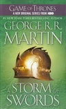 George R. R. Martin - A Game of Thrones : A song of Ice and Fire Book 3 : A Storm of Swords.