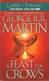 George R. R. Martin - A Game of Thrones : A song of Ice and Fire Book 4 : A Feast for Crows.