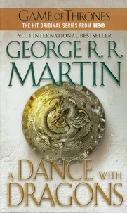 George R. R. Martin - A Game of Thrones : A song of Ice and Fire Book 5 : A Dance With Dragons.