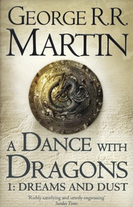 George R. R. Martin - A Game of Thrones : A song of Ice and Fire Tome 5 : A Dance with Dragons - Part one: Dreams and Dust.