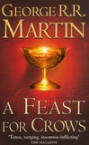 George R. R. Martin - A Song of Ice and Fire Tome 4 : A Feast for Crows.