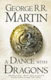 George R. R. Martin - A Song of Ice and Fire Tome 5 : A Dance With Dragons.