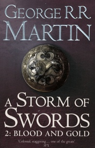 George R. R. Martin - A Storm of Swords, Part Two : Blood and Gold - Book 3, A Song of Ice and Fire.