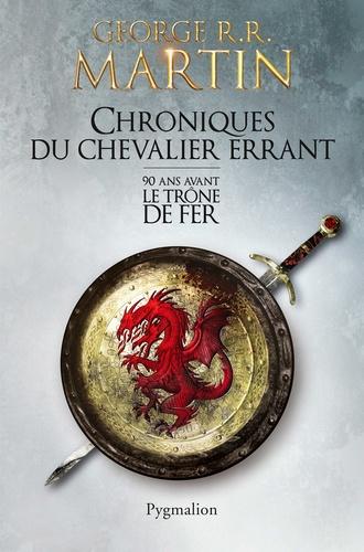 Chroniques du chevalier errant - George R. R. Martin - Format ePub - 9782756417608 - 7,99 €