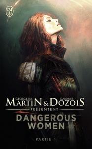 George R. R. Martin et Gardner Dozois - Dangerous women Tome 1 : .