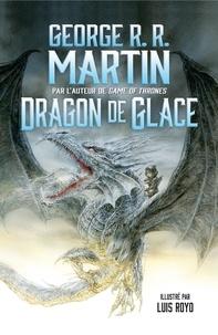 George R. R. Martin - Dragon de glace.