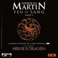 George R. R. Martin et Bernard Métraux - Feu et sang - Partie 2.