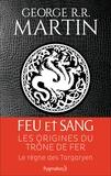 George R. R. Martin - Feu et sang - Tome 1.