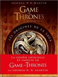 George R. R. Martin - Game of Thrones - Les origines de la saga.