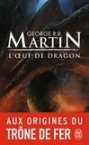 George R. R. Martin - L'oeuf de dragon.