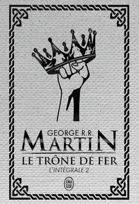 George R. R. Martin - Le trône de fer (A game of Thrones) Intégrale Tome 2 : .