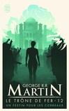 George R. R. Martin - Le trône de fer (A game of Thrones) Tome 12 : Un festin pour les corbeaux.