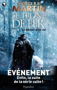 Google e-books à télécharger gratuitement Le trône de fer (A game of Thrones) Tome 13  9782756405865 (French Edition)