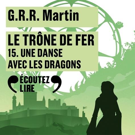 Le trône de fer (A game of Thrones) Tome 15 Une danse avec les dragons