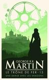 George R. R. Martin - Le trône de fer (A game of Thrones) Tome 15 : Une danse avec les dragons.