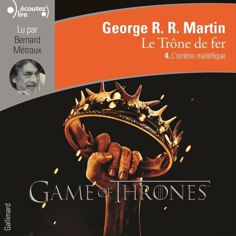 Le trône de fer (A game of Thrones) Tome 4 - L'ombre maléfiqueGeorge R. R. MartinBernard Métraux - Format MP3 - 9782072661754 - 20,99 €