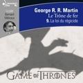 George R. R. Martin et Bernard Métraux - Le trône de fer (A game of Thrones) Tome 9 : La loi du régicide.
