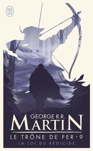 George R. R. Martin - Le trône de fer (A game of Thrones) Tome 9 : La loi du régicide.