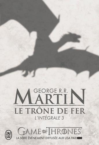 Le Trone De Fer L Integrale A Game Of Thrones Tome 3 Poche