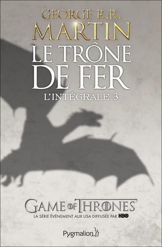 Le Trone De Fer L Integrale A Game Of Thrones Tome 3 Grand Format