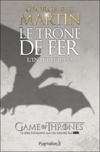 Télécharger google books pdf ubuntu Le Trône de fer l'Intégrale (A game of Thrones) Tome 3 FB2 ePub