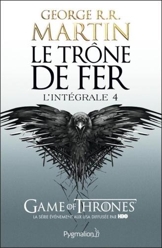 Le Trône de fer l'Intégrale (A game of Thrones) Tome 4 - George R. R. Martin - Format ePub - 9782756420424 - 15,99 €