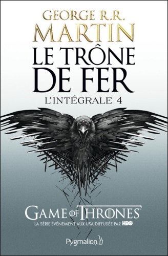 Le Trône de fer l'Intégrale (A game of Thrones) Tome 4 - George R. R. Martin - Format PDF - 9782756420431 - 15,99 €