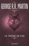 George R.R. Martin et Jean Sola - Le Trône de Fer (Tome 1) - La glace et le feu.