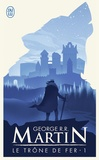 George R. R. Martin - Le trône de fer (A game of Thrones) Tome 1 : .