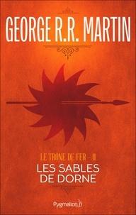 George R.R. Martin et Jean Sola - Le Trône de Fer (Tome 11) - Les Sables de Dorne.